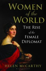 Image: 'Women of the World, the rise of the female diplomat' by Helen McCarthy, published by Bloomsbury